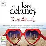 Dead, Actually | Kaz Delaney