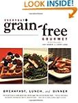 Everyday Grain-free Gourmet: Breakfas...