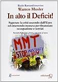 In alto il deficit! Superare la crisi uscendo dall'Euro ed emettendo moneta per finanziare occupazione e servizi