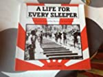 A Life for Every Sleeper: A Pictorial...