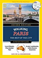 National Geographic Walking Paris, 2nd Edition: The Best of the City