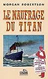 echange, troc Morgan Robertson - Le Naufrage de Titan