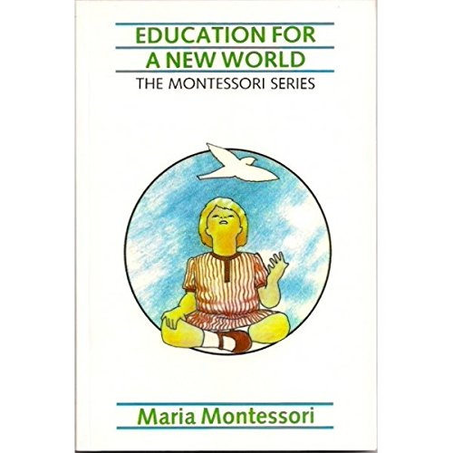 Education for a New World (The Montessori Series, Volume 5)