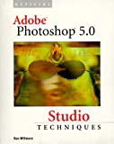 Official Adobe Photoshop 5.0 Studio Techniques with CDROM (1568304749) by Willmore, Ben
