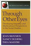 Through other eyes :  developing empathy and multicultural perspectives in the social studies /