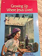 Growing Up Where Jesus Lived (Second…