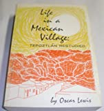 Life in a Mexican Village: Tepoztlan Restudied (0252725301) by Lewis, Oscar