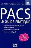 echange, troc Sylvie Dibos-Lacroux - PACS : le guide pratique : Pour qui ? Pourquoi ? Comment ?