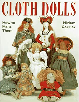 Cloth Dolls : How to Make Them