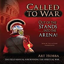Called to War: Out of the Stands...into the Arena (       UNABRIDGED) by Art Hobba Narrated by Art Hobba