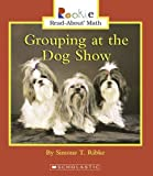 img - for Grouping at the Dog Show (Rookie Read-About Math) book / textbook / text book