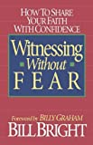Witnessing Without Fear (0840744013) by Bill Bright