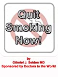 Quit Smoking Now! A doctor designed, truly effective smoking cessation program... (Boomer Book Series)