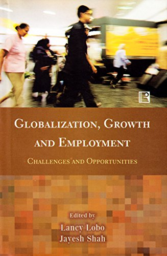 Globalization, Growth and Employment: Challenges and Opportunities