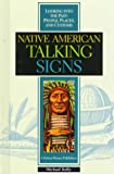 img - for Native American Talking Signs (Z) (Looking Into the Past: People, Places and Customs) book / textbook / text book