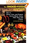 Smoked Foods Cookbook: How to Flavor,...