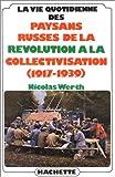 echange, troc Nicolas Werth - La vie quotidienne des paysans russes de la Révolution à la collectivisation, 1917-1939