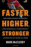 Faster, Higher, Stronger: How Sports Science Is Creating a New Generation of Superathletes