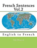 img - for French Sentences Vol.2: English to French (Volume 2) book / textbook / text book
