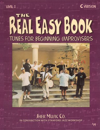 The Real Easy Book: Tunes for Beginning Improvisers...