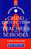 img - for Child Protection for Teachers and Schools: A Practical Guide (Kogan Page Books for Teachers Series) book / textbook / text book