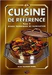 La cuisine de r�f�rence : Tome 2, Fic...