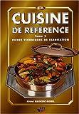 La cuisine de r�f�rence : Tome 2, Fiches techniques de fabrication