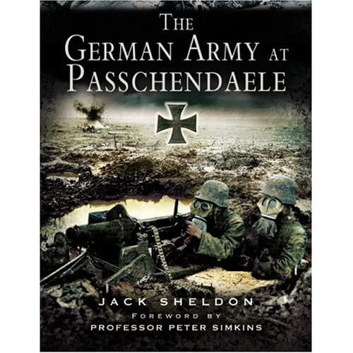 German Army at Passchendaele: Jack Sheldon: 9781844155644