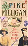 It Ends With Magic: A Milligan Family Story (0140139125) by Milligan, Spike