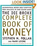 The Die Broke Complete Book of Money