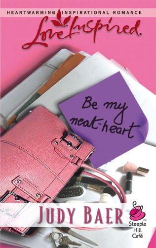 Be My Neat-Heart (Love Inspired), JUDY BAER