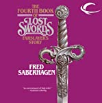 Farslayer's Story: The Fourth Book of Lost Swords (       UNABRIDGED) by Fred Saberhagen Narrated by Cynthia Barrett