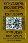 Conversos, Inquisition, and the Expul...