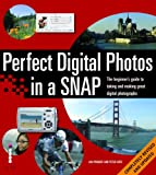 img - for Perfect Digital Photos in a Snap!: The Beginner's Guide to Taking and Making Great Digital Photographs book / textbook / text book