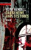 Das geheime Haus des Todes: Roman