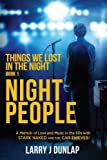 img - for NIGHT PEOPLE, Book 1 - Things We Lost in the Night: A Memoir of Love and Music in the 60s with Stark Naked and the Car Thieves (Volume 1) book / textbook / text book