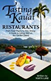 img - for Tasting Kauai: From Food Trucks to Fine Dining, A Guide to Eating Well on the Garden Island (Restaurants Book 1) book / textbook / text book