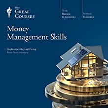 Money Management Skills  by The Great Courses Narrated by Professor Michael Finke