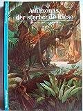 img - for Abenteuer Geschichte, Bd.2, Amazonas, der sterbende Riese book / textbook / text book