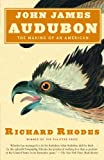 John James Audubon: The Making of an American (037571393X) by Rhodes, Richard