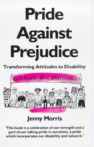 Pride Against Prejudice: A Personal Politics of Disability