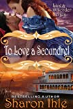 To Love A Scoundrel (The Law and Disorder Series, Book 4)