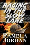 img - for Racing in the Slow Lane by Pamela Jordan (2009-10-22) book / textbook / text book