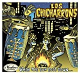 Los Chicharrons When the Sun Goes Down