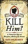 Did She Kill Him?: A Victorian Tale o...