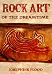 Rock Art of the Dreamtime: Images of...