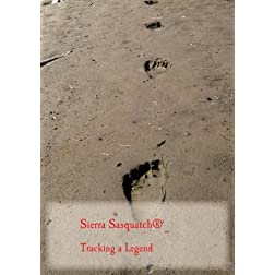 Sierra Sasquatch    Tracking a Legend