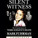 Silent Witness: The Untold Story of Terri Schiavo's Death Audiobook by Mark Fuhrman Narrated by John Hinch