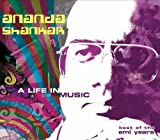 A Life in Music: Best of the EMI Years by Ananda Shankar