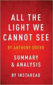 All The Light We Cannot See By Anthony Doerr Summary